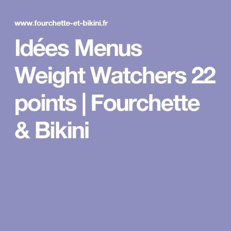 Idées Menus Weight Watchers 22 points   Fourchette & Bikini