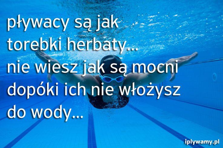 swimmers are like tea bags.... :) pływanie, pływacy