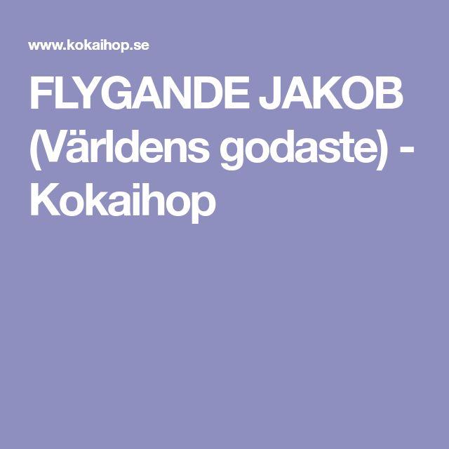 FLYGANDE JAKOB (Världens godaste) - Kokaihop