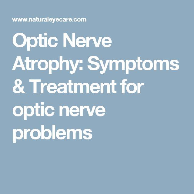 Optic Nerve Atrophy: Symptoms & Treatment for optic nerve problems