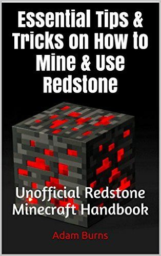 Minecraft. Minecraft Redstone. Minecraft Ultimate Redstone Step-by-Step Guide.: (Minecraft, minecraft free books, minecraft handbook, minecraft books) ... for dummies, minecraft redstone guid), Adam Burns - Amazon.com