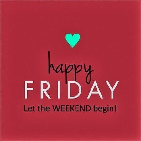 Happy Friday, Let The Weekend Begin friday happy friday happy friday quotes friday pictures friday pic images friday picture images happy friday images