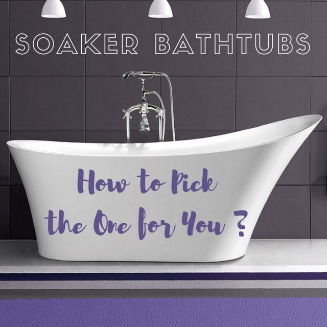 The Renovation Continues: How to Pick the Perfect Soaker tub