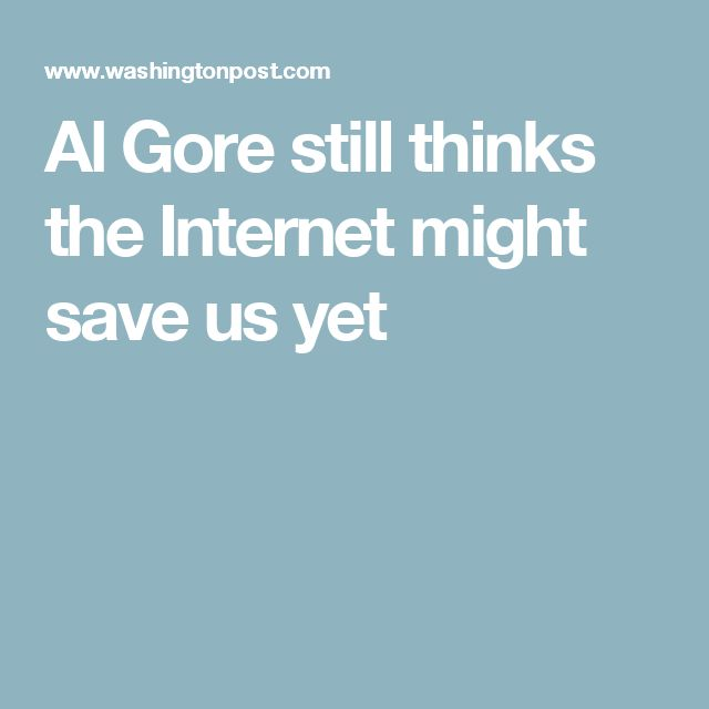 Al Gore still thinks the Internet might save us yet