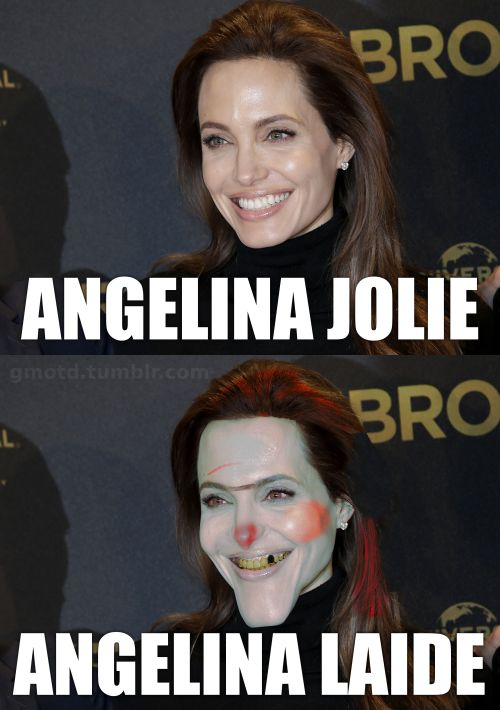 """Greg's Meme of the Day (gmotd.tumblr.com) 2016-04-17 Let's Go to the Movies Yet Again! Part I Nothing makes a joke funny quite like explaining it. """"Jolie"""" is the French word for """"pretty"""", and """"laide"""" is French for """"ugly"""". I must admit, I had to..."""