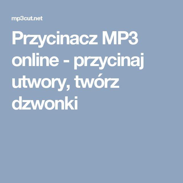Przycinacz MP3 online - przycinaj utwory, twórz dzwonki