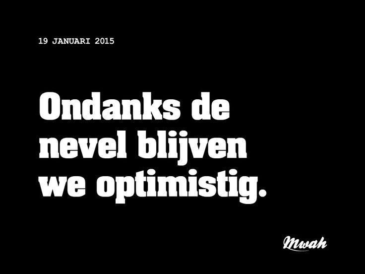 Dagelijkse quote mwah #mist #optimistisch