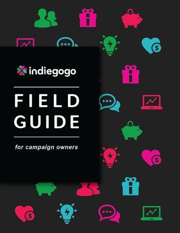 Indiegogo field guide - crowdfunding resource