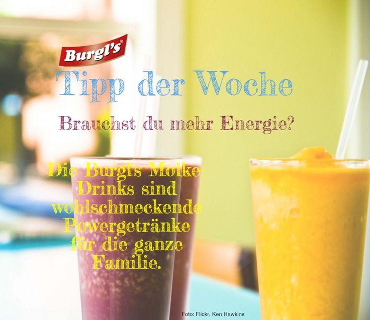 Tipp der Woche!  Brauchst du mehr Energie?  Die BURGL'S Molke-Drinks sind wohlschmeckende Powergetränke für die ganze Familie.  http://www.burgls.at/de/Molke