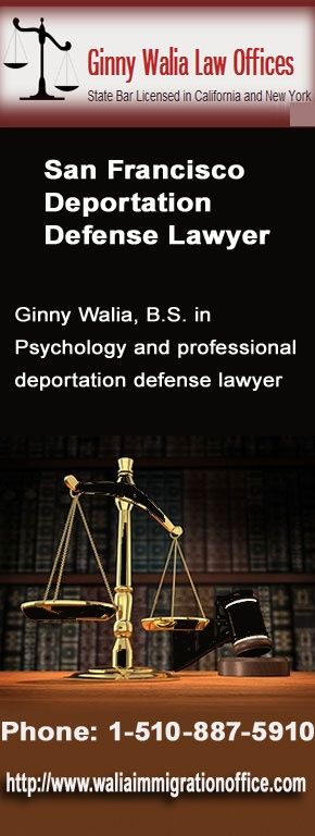 Ginny Walia San Francisco Law offices to defend you in deportation or removal proceedings, we will carefully review all evidence in order to assess your legal situation and identify all options available to you.