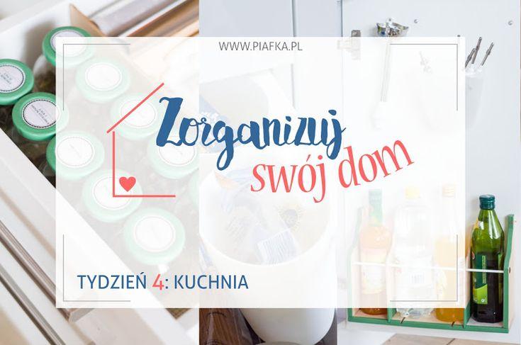 Zorganizuj Swój Dom: Tydzień 4 - Kuchnia