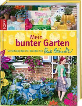 Mein bunter Garten von Bine Brändle https://www.topp-kreativ.de/mein-bunter-garten-5938.html #frechverlag #topp #diy #garten