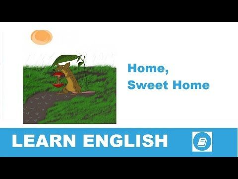 Learn English - Short Stories - Home, Sweet Home - E-ANGOL