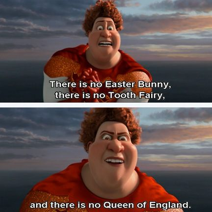 I'm just gonna say, Megamind is quoted a lot in our house- especially this line xD
