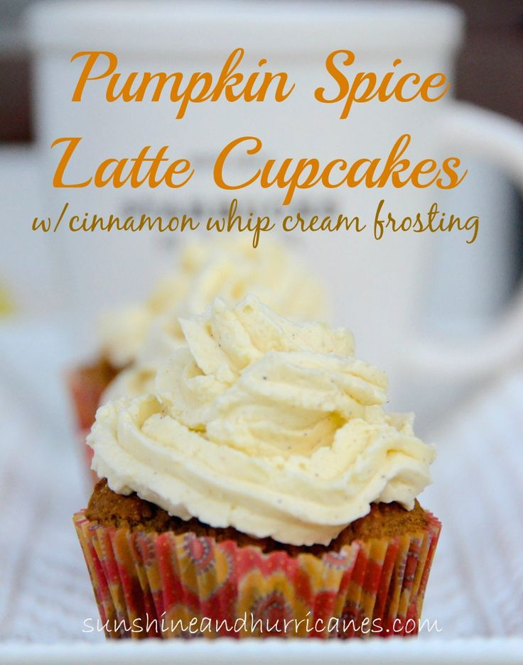 Pumpkin Spice Latte Cupcakes with Cinnamon Whipped Cream Frosting ...