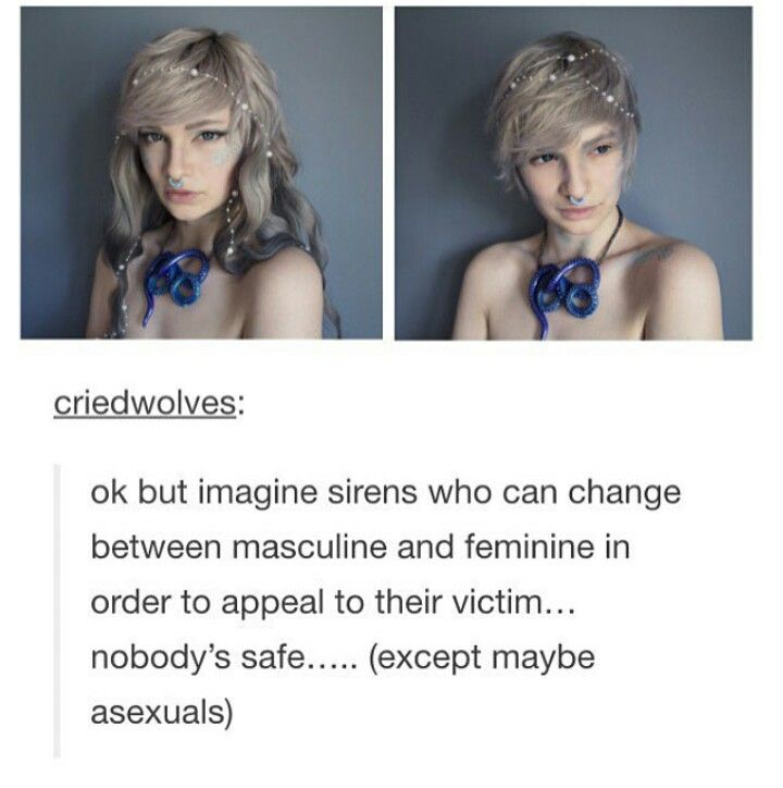 GENDERFLUID SIRENS<<<<<*SCREECHING*----- pretty sure that was on an episode of supernatural