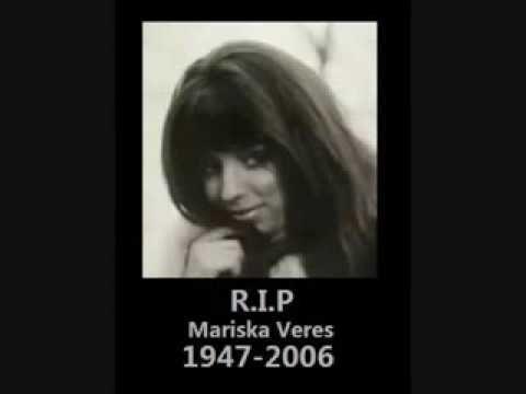 MARISKA VERES R.I.P (1947-2006)