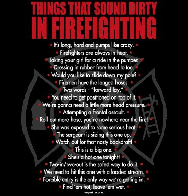 Things that sound dirty in firefighting… | How Do It
