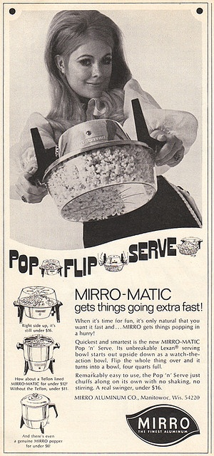 Mirro-Matic Ad 1970---In college there wasn't dinner service on Sundays so the popcorn popper came in handy(this was before microwaves).