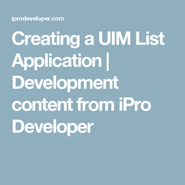 Creating a UIM List Application | Development content from iPro Developer