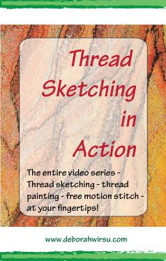Thread Sketching in Action - thread sketching, thread painting and free motion stitch, at your fingertips - Deborah Wirsu Textile Artist