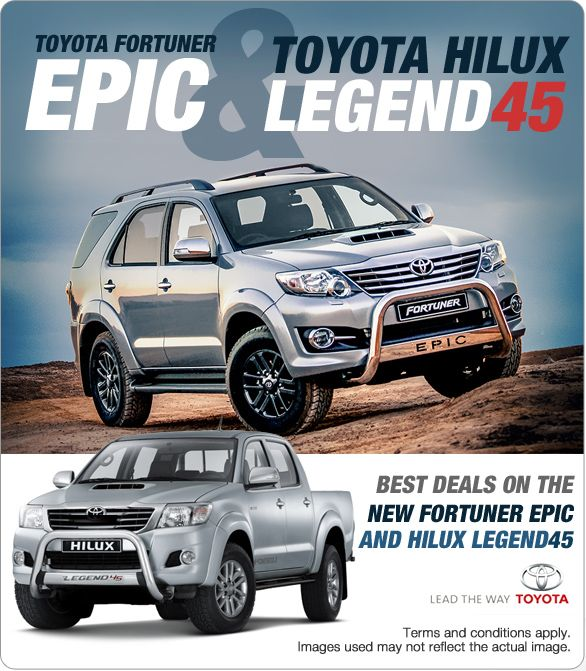 Best deals available on the New Toyota Fortuner Epic and Toyota Hilux Legend45.