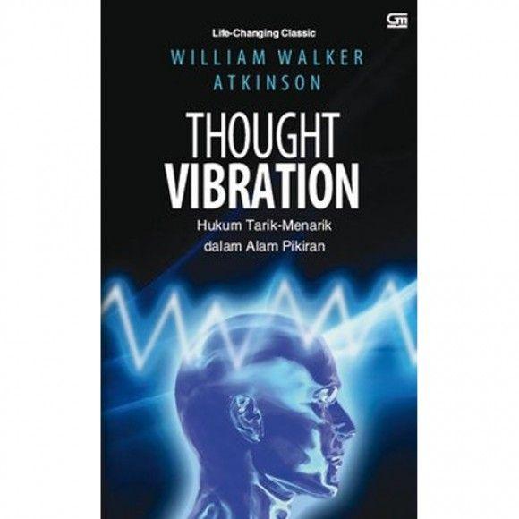 Thought Vibration: Hukum Tarik-Menarik Dalam Alam Pikiran