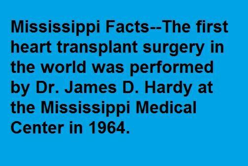 Mississippi had the first heart transplant in 1964. Did you know that?