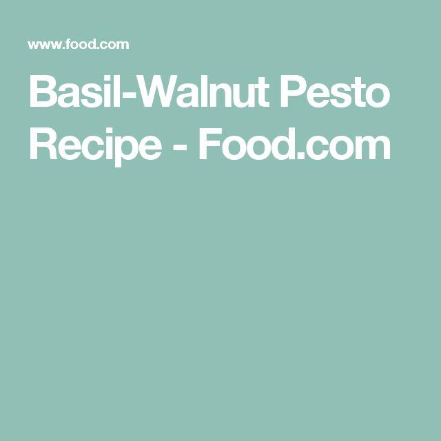 Basil-Walnut Pesto Recipe - Food.com