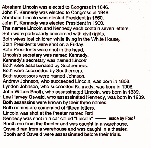 Lincoln & Kennedy. There is no such thing as coincidence.