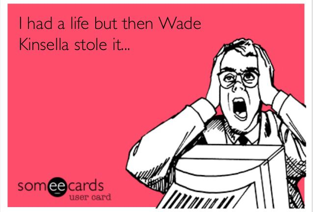 Wade Kinsella...or Hart of Dixie in general, especially since I decided to rewatch the first 2 seasons before season 3 starts!