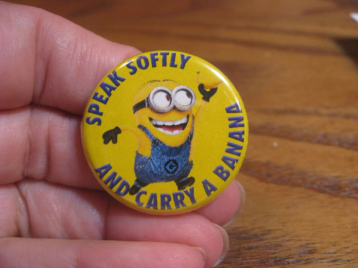 Despicable Me  Button Pin Back featuring Minion - Speak Softly ... Banana - 2014