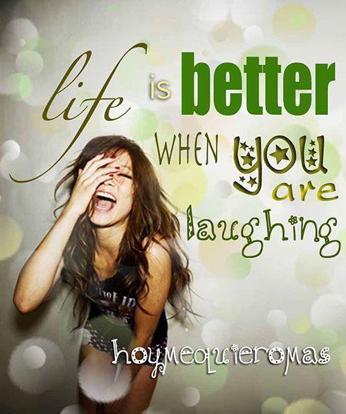 HOY ME QUIERO MAS. Rie y sonrie. La vida es mejor riendo.