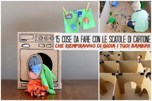 15 cose da fare con le scatole di cartone che riempiranno di gioia i tuoi bambini