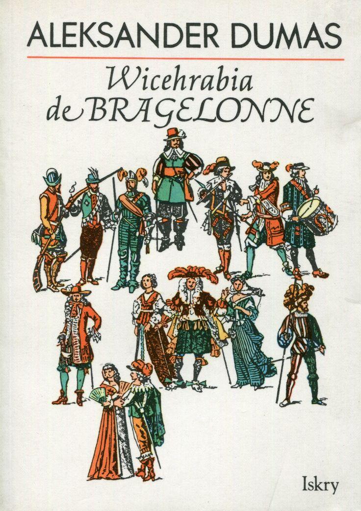 """""""Wicehrabia de Bragelonne"""" (Le vicomte de Bragelonne) Alexandre Dumas vol. 1 Translated by Maria Traczewska Published by Wydawnictwo Iskry 1990"""