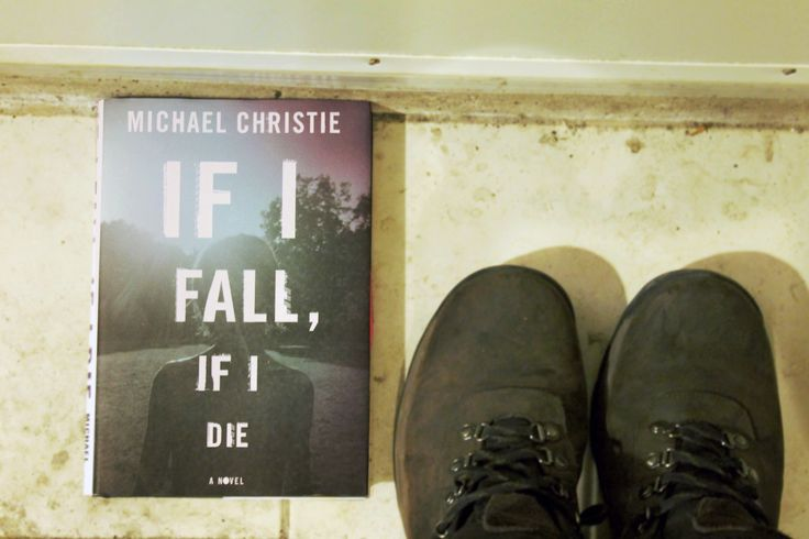 If I Fall, If I Die by Michael Christie (McClelland & Stewart) #CanLit