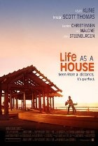 Life as a House (2001)  Director: Irwin Winkler  Stars: Hayden Christensen, Kevin Kline, Kristin Scott Thomas, Jena Malone
