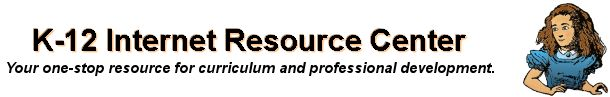 K-12 Internet Resource Center- Your one-stop resource for curriculum and professional development