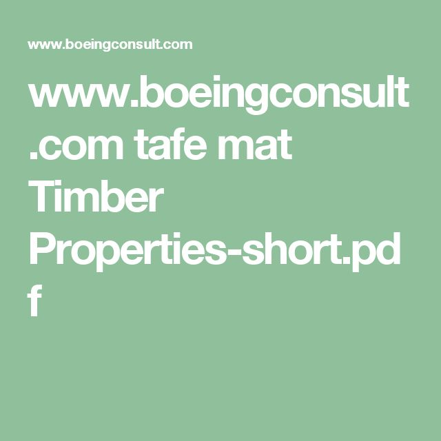 www.boeingconsult.com tafe mat Timber Properties-short.pdf