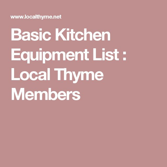 Basic Kitchen Equipment List : Local Thyme Members