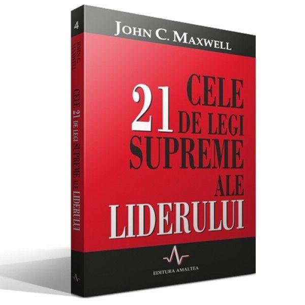 """Curs+video+gratuit+pe+baza+cartii+""""Cele+21+de+legi+supreme+ale+liderului""""+de+John+Maxwell"""