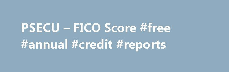 PSECU – FICO Score #free #annual #credit #reports http://credit.remmont.com/psecu-fico-score-free-annual-credit-reports/  #credit score check # FICO Score Your FICO score helps a lender make accurate, reliable and fast credit risk decisions Read More...The post PSECU – FICO Score #free #annual #credit #reports appeared first on Credit.