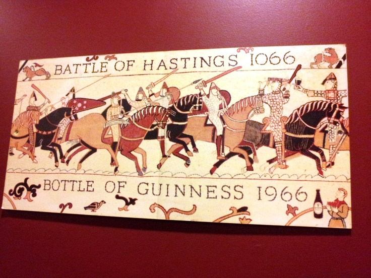 If King Harold had had Guinness  before the battle of Hastings the result may have been quite different!