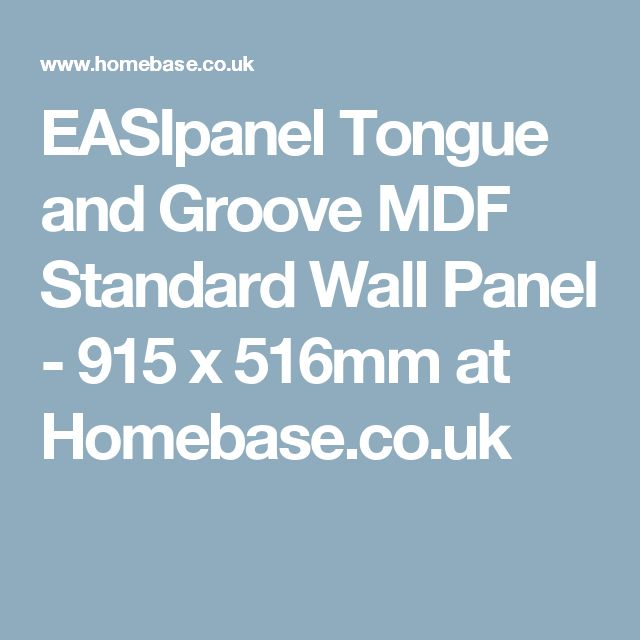 EASIpanel Tongue and Groove MDF Standard Wall Panel - 915 x 516mm at Homebase.co.uk