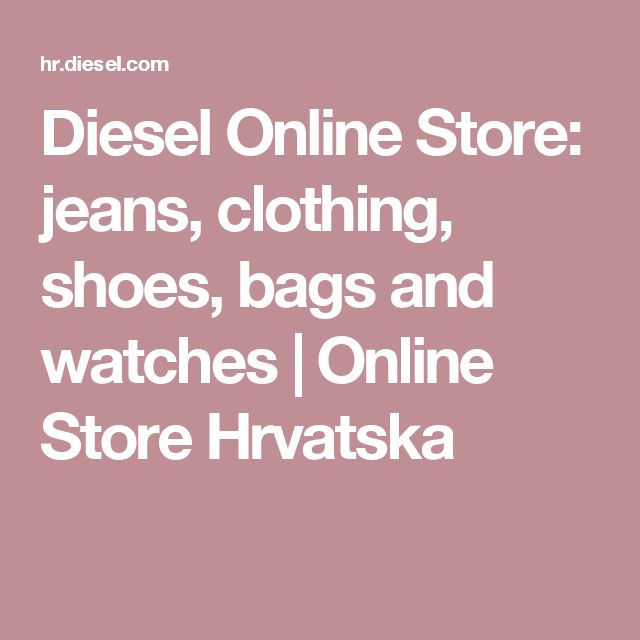 Diesel Online Store: jeans, clothing, shoes, bags and watches | Online Store Hrvatska