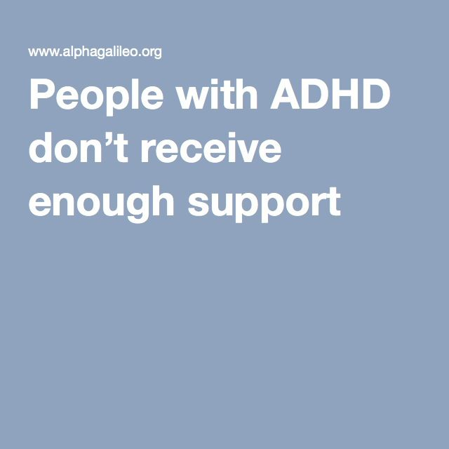 People with ADHD don't receive enough support
