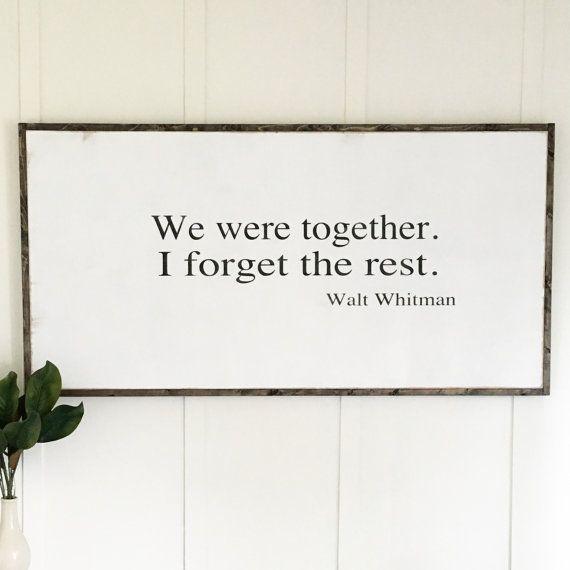 Walt Whitman | we were together I forget the rest | custom wood sign | fixer upper decor | farmhouse decor
