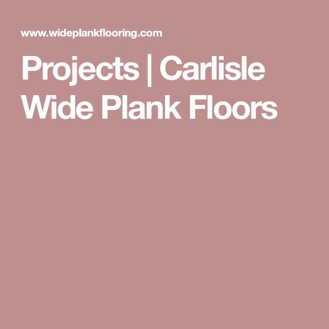 Projects | Carlisle Wide Plank Floors