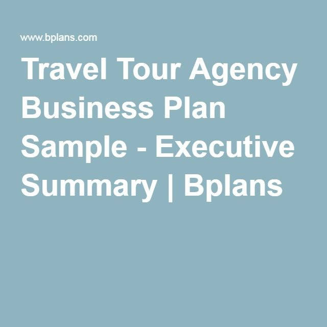 Travel Tour Agency Business Plan Sample - Executive Summary | Bplans