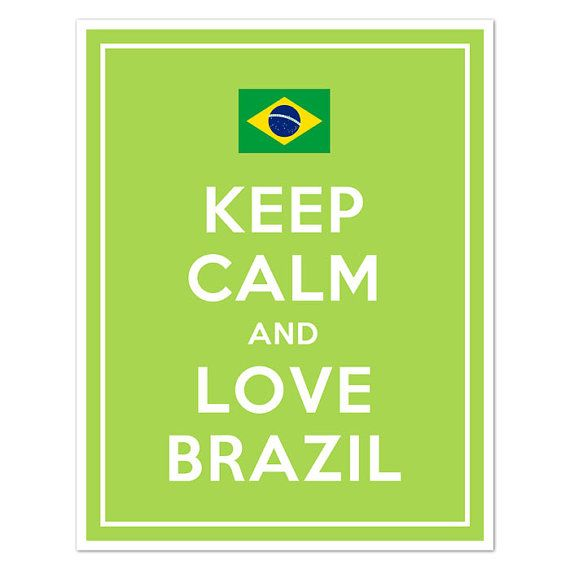 Keep Calm and LOVE BRAZIL 11x14 Brazilian Flag Going to look great on my wall :)